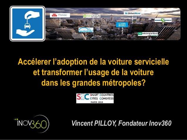 Accélerer l'adoption de la voiture servicielle et transformer l'usage de la voiture dans les grandes métropoles? Vincent P...