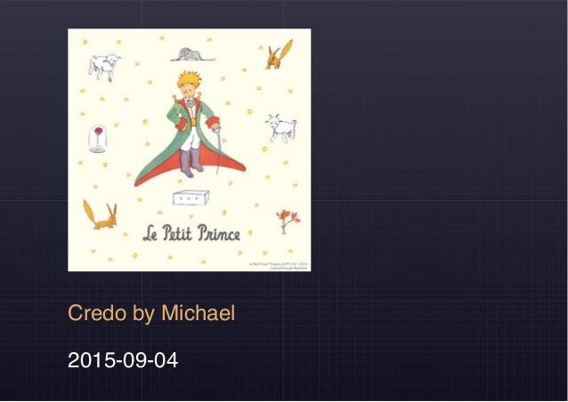 Credo by Michael 2015-09-04