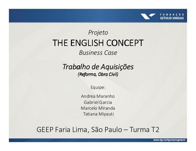 Equipe: Andrea Maranho Gabriel Garcia Marcelo Miranda Tatiana Miyauti GEEP Faria Lima, São Paulo – Turma T2 Projeto THETHE...