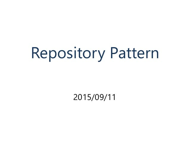 2015/09/11 Repository Pattern