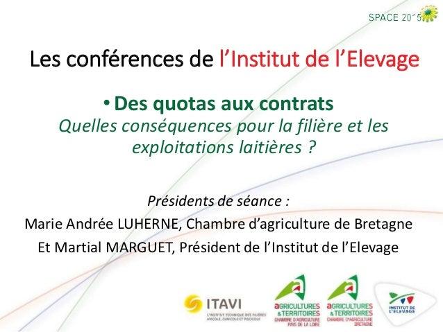 Les conférences de l'Institut de l'Elevage •Des quotas aux contrats Quelles conséquences pour la filière et les exploitati...
