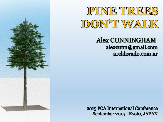 Alex CUNNINGHAM alexcunn@gmail.com September 2015 Pine trees have develop a strategy to defend from their natural environm...