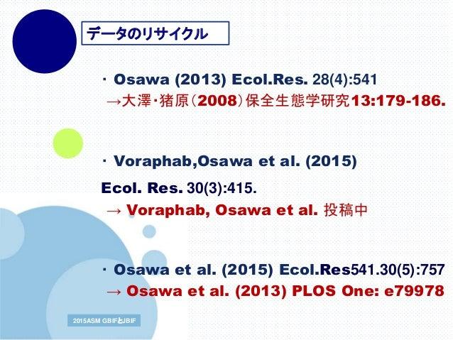 www.company.com2015ASM GBIFとJBIF2015ASM GBIFとJBIF ・ Osawa (2013) Ecol.Res. 28(4):541 ・ Voraphab,Osawa et al. (2015) Ecol. ...