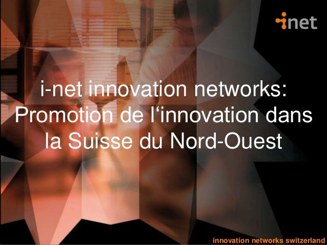 innovation networks switzerlandinnovation networks switzerland i-net innovation networks: Promotion de l'innovation dans l...