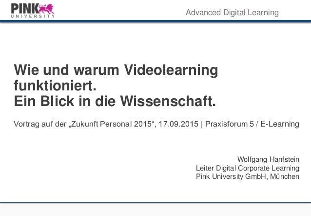 """Advanced Digital Learning Wie und warum Videolearning funktioniert. Ein Blick in die Wissenschaft. Vortrag auf der """"Zukunf..."""