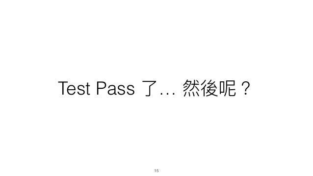 Test Pass … 15