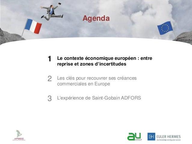 Introduction 2/31 Agenda 1 Le contexte économique européen : entre reprise et zones d'incertitudes 2 Les clés pour recouvr...