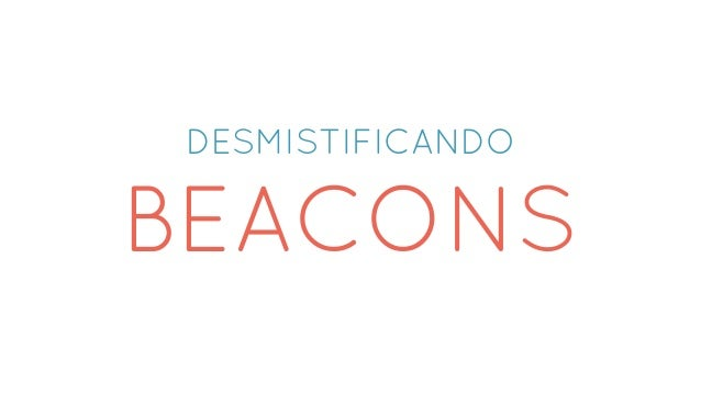 DESMISTIFICANDO BEACONS