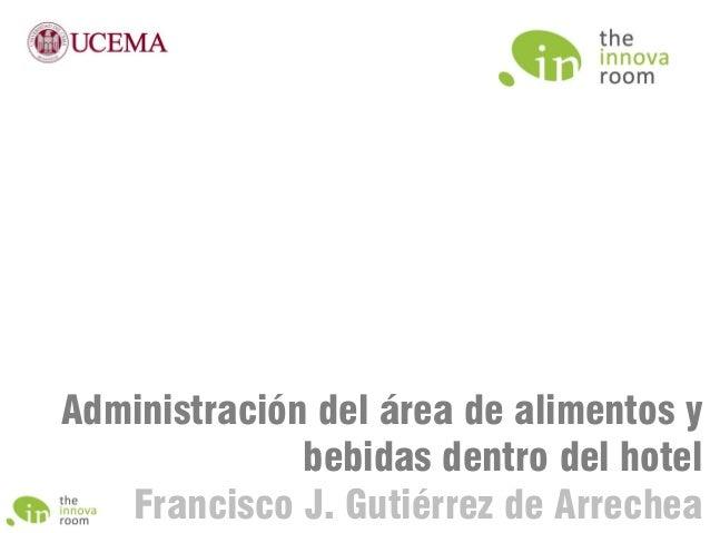 Administración del área de alimentos y bebidas dentro del hotel Francisco J. Gutiérrez de Arrechea