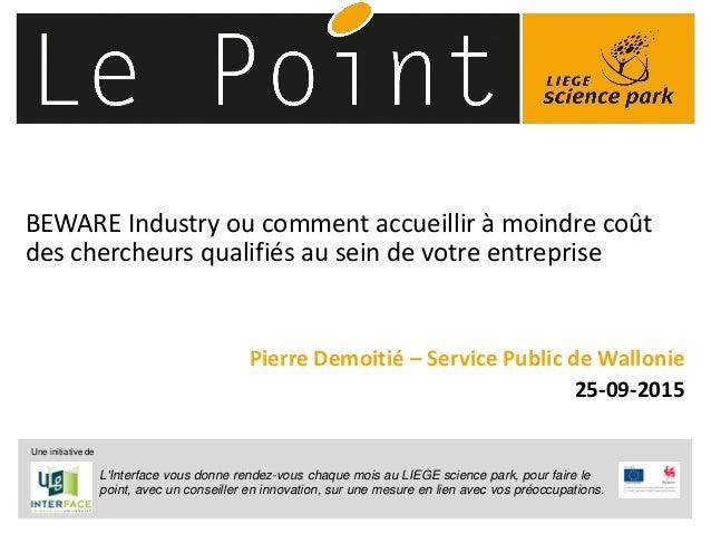 © 2014 Deloitte Fiduciaire BEWARE Industry ou comment accueillir à moindre coût des chercheurs qualifiés au sein de votre ...