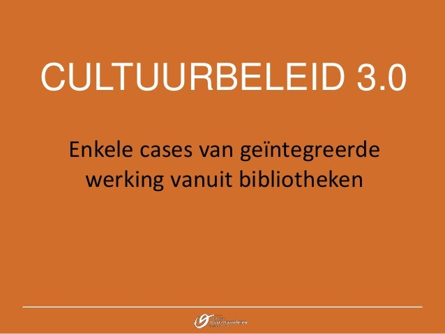 20150929 cases ge ntegreerde werking bibliotheken patrick van damme - Geintegreerde bibliotheek ...