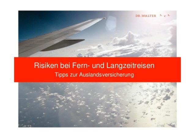 Risiken bei Fern- und Langzeitreisen Tipps zur Auslandsversicherung