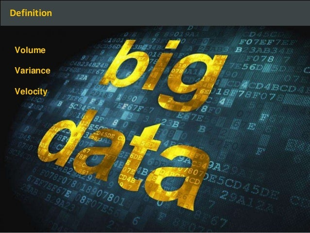 Big Data Expo – Volume Variance Velocity Definition