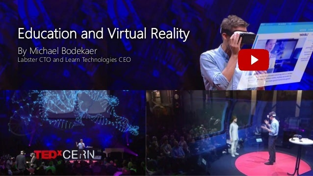 Education and Virtual Reality By Michael Bodekaer Labster CTO and Learn Technologies CEO