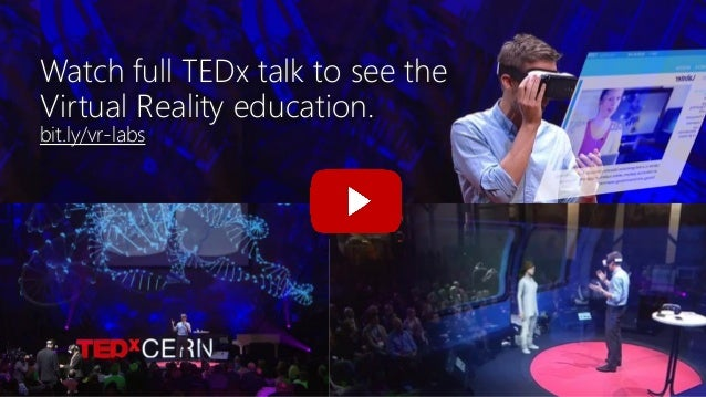 Watch full TEDx talk to see the Virtual Reality education. bit.ly/vr-labs