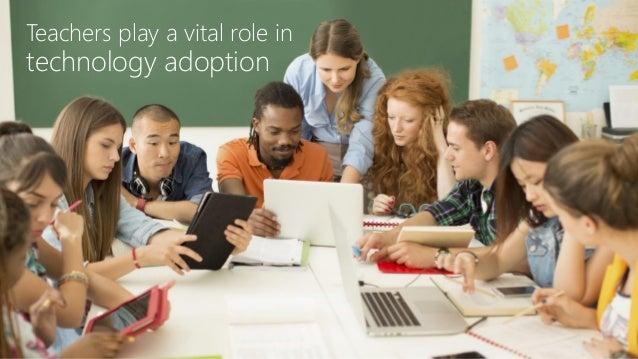 Teachers play a vital role in technology adoption