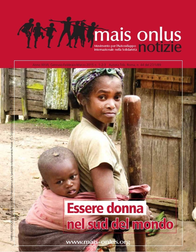 www.mais-onlus.org Anno XXVII, Gennaio-Febbraio-Marzo 2015 n. 1-2-3 Autoriz.Trib. Roma, n. 44 del 27/1/89 mais onlus notiz...