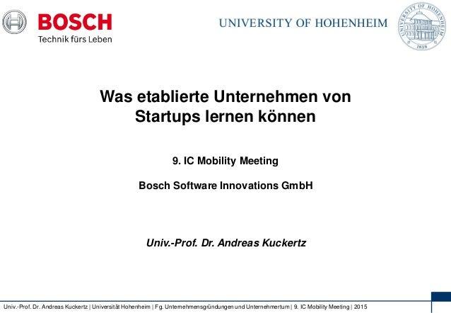 1 Univ.-Prof. Dr. Andreas Kuckertz | Universität Hohenheim | Fg. Unternehmensgründungen und Unternehmertum | 9. IC Mobilit...