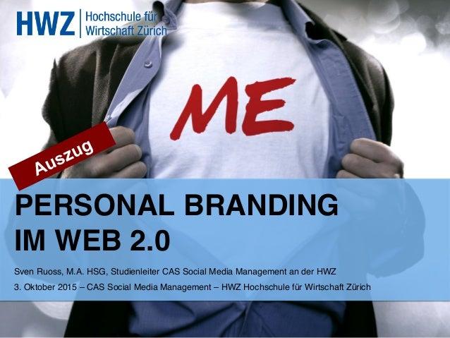 """PERSONAL BRANDING  IM WEB 2.0 """" Sven Ruoss, M.A. HSG, Studienleiter CAS Social Media Management an der HWZ ! 3. Oktober 2..."""