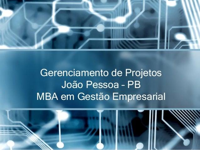 Gerenciamento de Projetos João Pessoa – PB MBA em Gestão Empresarial