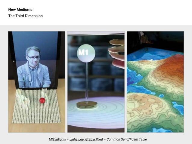 New Mediums The Third Dimension MIT inForm – Jinha Lee: Grab a Pixel – Common Sand/Foam Table