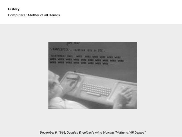 """History Computers : Mother of all Demos December 9, 1968, Douglas Engelbart's mind blowing """"Mother of All Demos"""""""