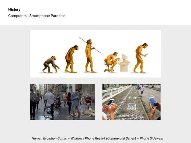 History Computers : Smartphone Parodies Human Evolution Comic – Windows Phone Really? (Commercial Series) – Phone Sidewalk
