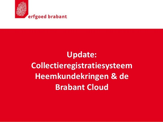 Update: Collectieregistratiesysteem Heemkundekringen & de Brabant Cloud