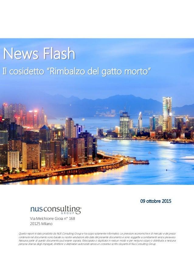 Via Melchiorre Gioia n° 168 20125 Milano Questo report è stato prodotto da NUS Consulting Group e ha scopo solamente infor...