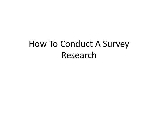 How To Conduct A Survey Research