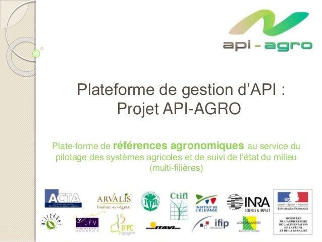 Plateforme de gestion d'API : Projet API-AGRO Plate-forme de références agronomiques au service du pilotage des systèmes a...