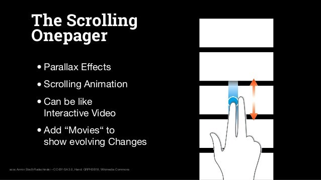 """The Scrolling Onepager •Parallax Effects •Scrolling Animation •Can be like Interactive Video •Add """"Movies"""" to show evolving..."""
