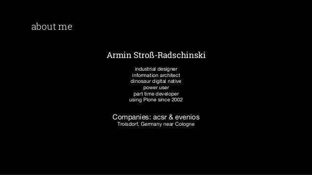 about me Armin Stroß-Radschinski industrial designer information architect dinosaur digital native power user part time de...