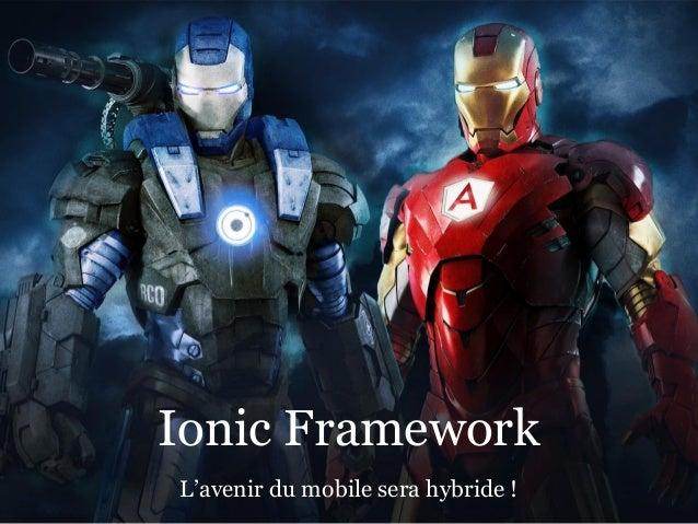 L'avenir du mobile sera hybride ! Ionic Framework