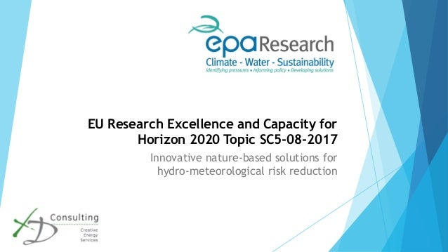 EU Research Excellence and Capacity for Horizon 2020 Topic SC5-08-2017 Innovative nature-based solutions for hydro-meteoro...