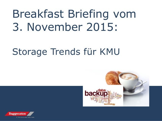 Breakfast Briefing vom 3. November 2015: Storage Trends für KMU