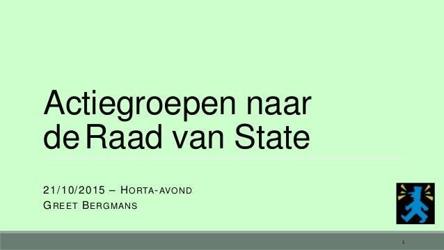 Actiegroepen naar deRaad van State 21/10/2015 – HORTA-AVOND GREET BERGMANS 1