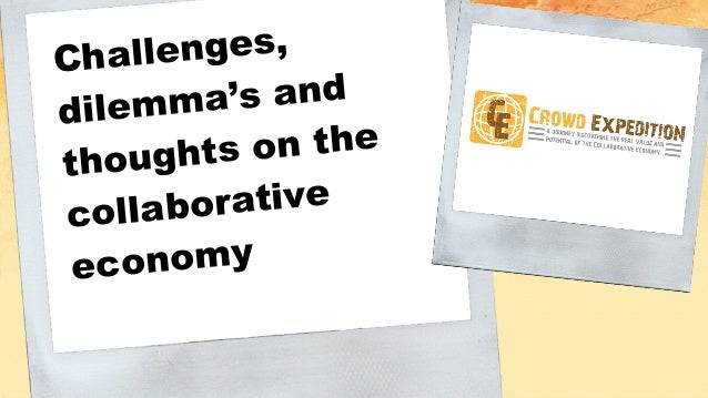 and now... Challenges, dilemma's and thoughts on the collaborative economy