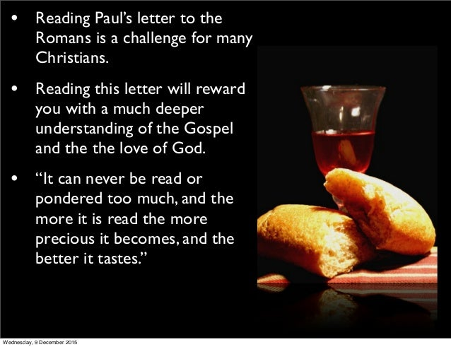 9 december 2015 18 reading pauls letter to the romans
