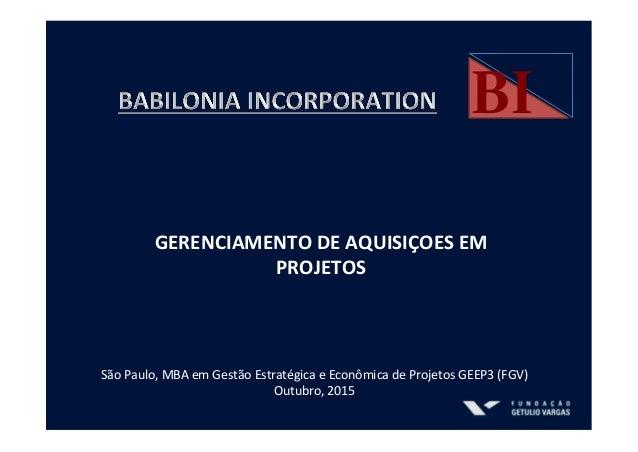 São  Paulo,  MBA  em  Gestão  Estratégica  e  Econômica  de  Projetos  GEEP3  (FGV)   Outubro,  ...