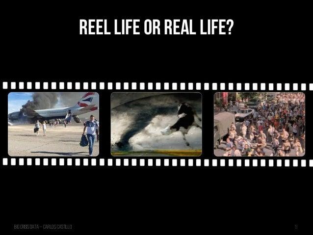 Big Crisis Data — Carlos Castillo 19 REEL LIFE OR REAL LIFE?