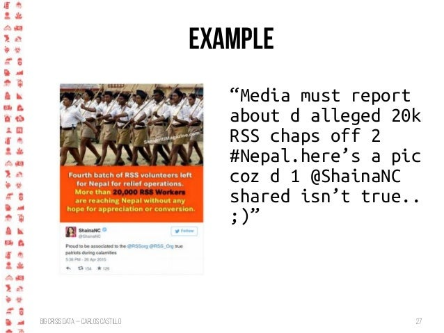"""BigCrisis Data — Carlos Castillo 27 Example """"Media must report about d alleged 20k RSS chaps off 2 #Nepal.here's a pic coz..."""
