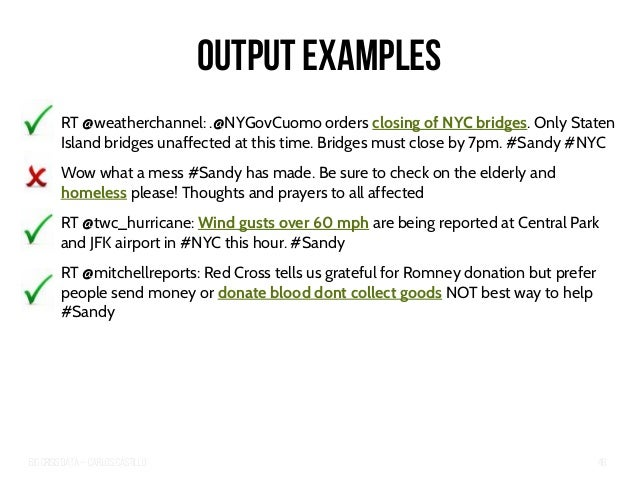 Big Crisis Data — Carlos Castillo 46 Output examples RT @weatherchannel: .@NYGovCuomo orders closing of NYC bridges. Only ...