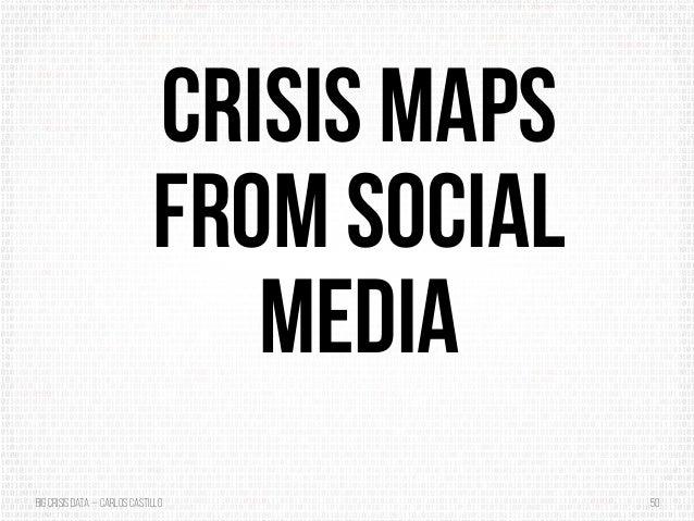 BigCrisis Data — Carlos Castillo 50 Crisis maps from social media