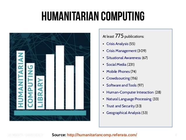 Big Crisis Data — Carlos Castillo 6 Humanitarian Computing At least 775 publications: ● Crisis Analysis (55) ● Crisis Mana...