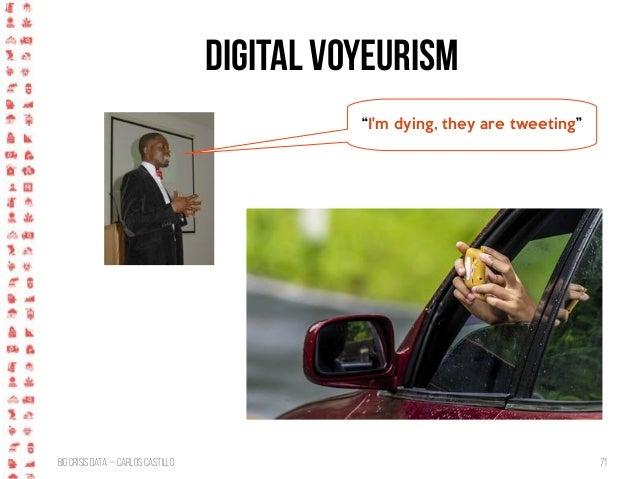 "BigCrisis Data — Carlos Castillo 71 ""I'm dying, they are tweeting"" Digital Voyeurism"