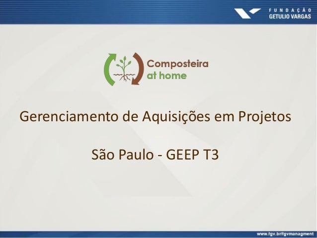 Gerenciamento de Aquisições em Projetos São Paulo - GEEP T3