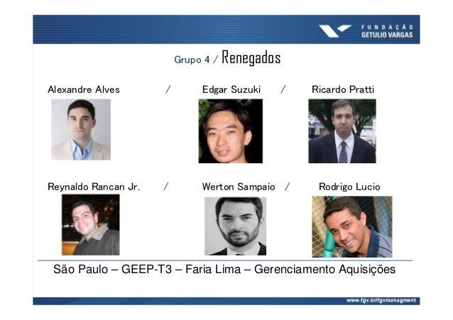 Alexandre Alves / Edgar Suzuki / Ricardo Pratti Reynaldo Rancan Jr. / Werton Sampaio / Rodrigo Lucio São Paulo – GEEP-T3 –...