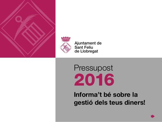 Pressupost Informa't bé sobre la gestió dels teus diners! 2016