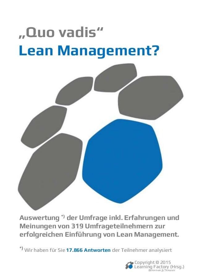 """""""Quo vadis"""" Lean Management? Auswertung *) der Umfrage inkl. Erfahrungen und Meinungen von 319 Umfrageteilnehmern zur erfo..."""